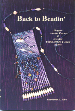 Back to Beadin': Elegant Amulet Purses & Jewelry Using Delica & Seed Beads