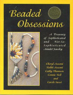 Beaded Obsessions: A Treasury of Sophisticated and Not-so-Sophisticated Amulet Jewelry
