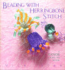 Beading with Herringbone Stitch: A Beadwork How-To Book