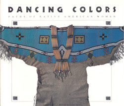 Dancing Colors: Paths of Native American Women