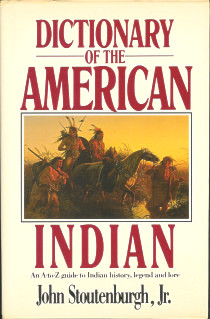 Dictionary of the American Indian: an A-to-Z Guide to Indian History, Legend & Lore