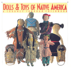 Dolls & Toys of Native America: a Journey Through Childhood