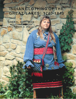 Indian Clothing of the Great Lakes: 1740 - 1840