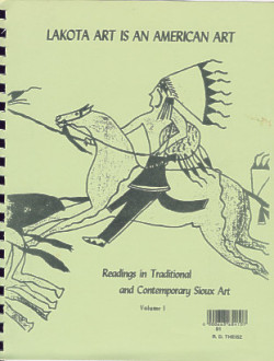 Lakota Art is an American Art: Readings in Traditional and Contemporary Sioux Art (Volumes 1 & 2)