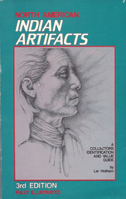 North American Indian Artifacts: a Collector's Identification and Value Guide, 3rd Edition