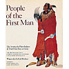 People of the First Man: Life Among the Plains Indians in Their Final Days of Glory