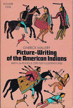 Picture Writing of the American Indians: Volume One