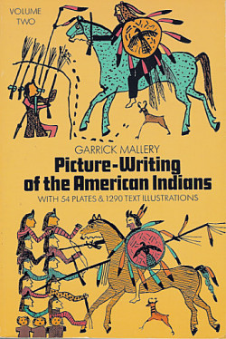 Picture Writing of the American Indians: Volume Two
