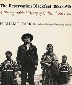 The Reservation Blackfeet, 1882-1845: A Photographic History of Cultural Survival
