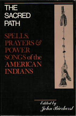 The Sacred Path: Spells, Prayers & Power Songs of the American Indians