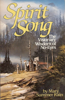 Spirit Song: The Visionary Wisdom of No-Eyes