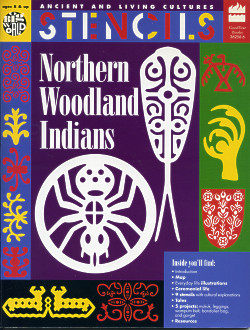 STENCILS: Northern Woodland Indians, Ancient and Living Cultures