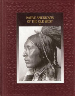 The American Indians: NATIVE AMERICANS OF THE OLD WEST (Time-Life Books Series)