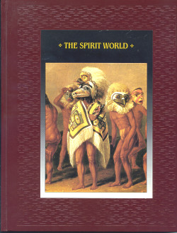 The American Indians: THE SPIRIT WORLD (Time-Life Books Series)
