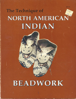 The Technique of North American Indian Beadwork