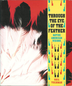 Through the Eye of the Feather: Native American Visions