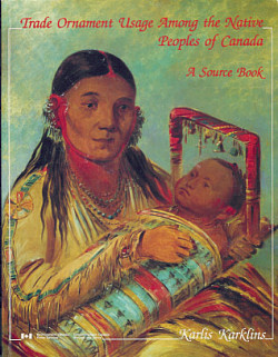 Trade Ornament Usage Among the Native Peoples of Canada: A Source Book