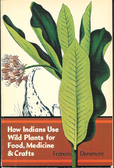 How Indians Used Wild Plants for Food, Medicine and Crafts