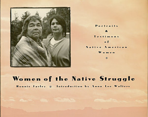 Women of the Native Struggle: Portraits & Testimony of Native American Women