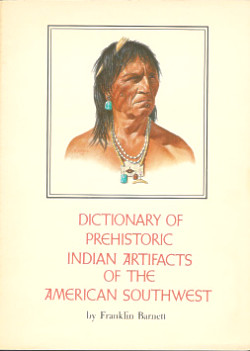 Dictionary of Prehistoric Indian Artifacts of the American Southwest